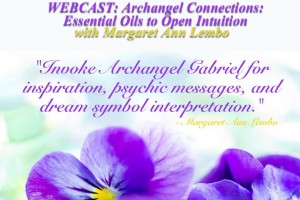 Webcast- Archangel Connections- Essential Oils to open Intuition