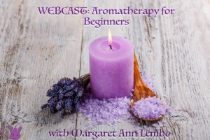 Webcast- Aromatherapy for Beginners