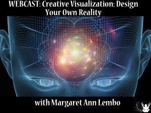 Webcast- Creative Visualization- Design Your own Reality